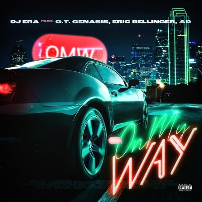 DJ Era, O.T. Genasis, Eric Bellinger, Ad - On My Way