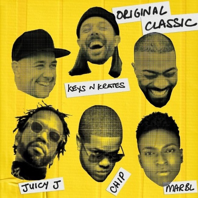 Keys N Krates, Juicy J, Chip, Marbl  -  Original Classic