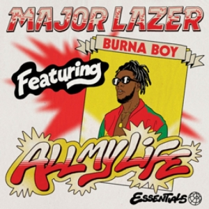 Major Lazer, Burna Boy - All My Life (Club)
