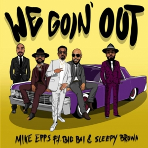 Mike Epps, Big Boi, Sleepy Brown - We Going Out