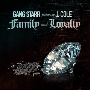 Gang Starr, J Cole - Family & Loyalty