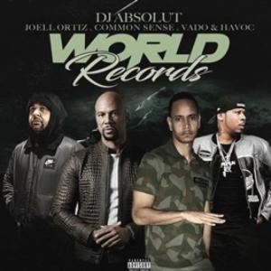 DJ Absolut, Common, Joell Ortiz, Vado, Havoc - World Records