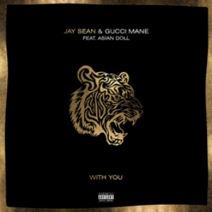 Jay Sean, Gucci Mane, Asian Doll - With You