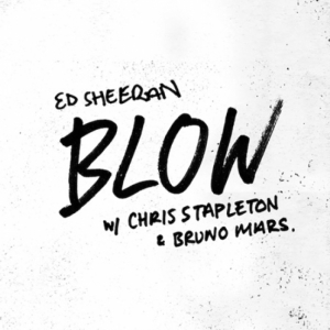 Ed Sheeran, Chris Stapleton, Bruno Mars - Blow