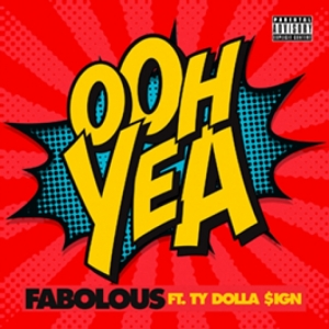 Fabolous, Ty Dolla Sign - Ooh Yea