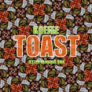 Koffee - Toast (Jester Carnival Rmx)