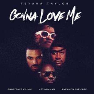Teyana Taylor, Ghostface Killah, Method Man, Raekwon - Gonna Love Me (Rmx)