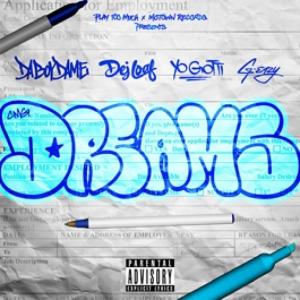 DaBoyDame, Yo Gotti, G-Eazy, Dej Loaf - Dreams