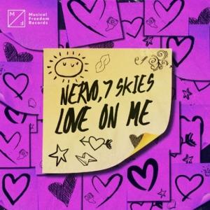 Nervo, 7 Skies - Love On Me