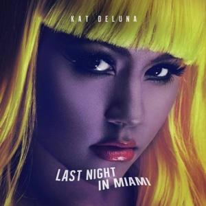 Kat DeLuna - Last Night In Miami