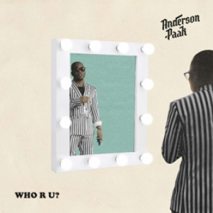 Anderson Paak - Who R U