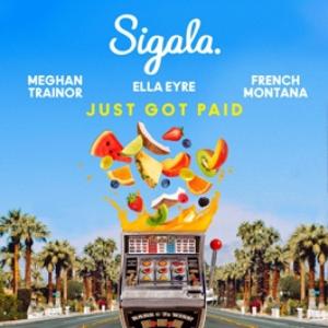 Sigala, Ella Eyre, Meghan Trainor, French Montana - Just Got Paid