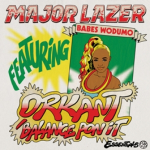 Major Lazer, Babes Wudomo, Taranchyla - Orkant (Balance Pon It)