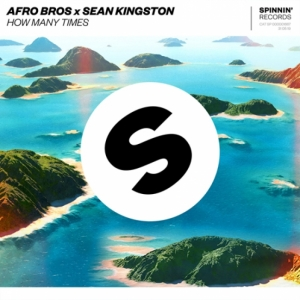 Afro Bros, Sean Kingston - How Many Times