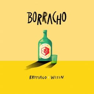Brytiago, Wisin - Borracho