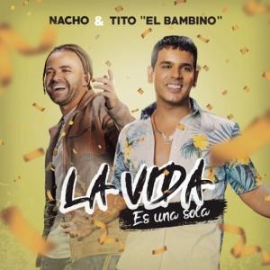 Nacho, Tito El Bambino - La Vida Es Una Sola
