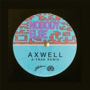 Axwell - Nobody Else (A-Trak Rmx)