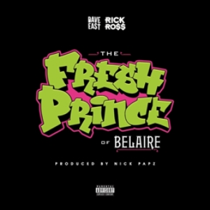 Dave East, Rick Ross - Fresh Prince Of Belaire