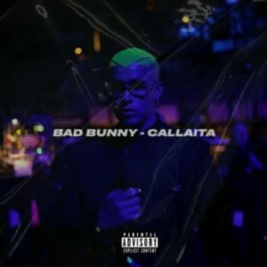 Bad Bunny, Tainy - Callaita