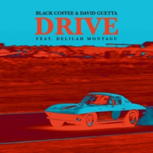 Black Coffee, David Guetta, Delilah Montagu - Drive