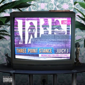 Juicy J, City Girls, Megan Thee Stallion - Three Point Stance