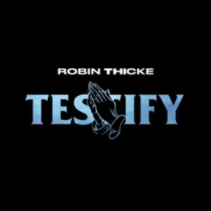 Robin Thicke - Testify