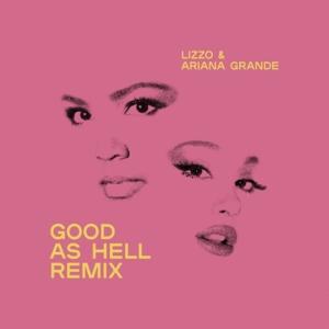 Lizzo, Ariana Grande - Good as Hell (Rmx)