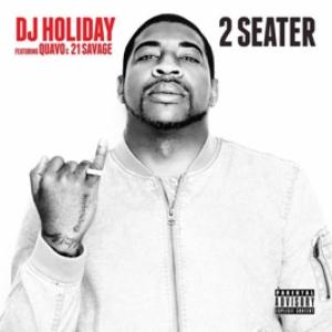 DJ Holiday, Quavo, 21 Savage - 2 Seate