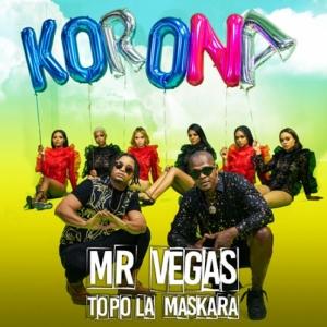 Mr Vegas, Topo La Maskara - Korona
