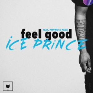 Ice Prince, Phyno Falz - Feel Good