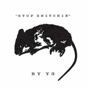 YG - Stop Snitching