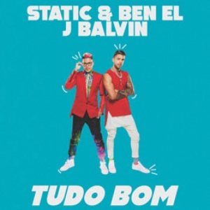 Static & Ben El, J Balvin - Tudo Bom