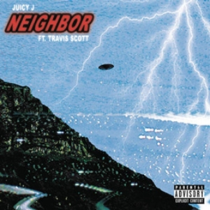 Juicy J, Travis Scott - Neighbo