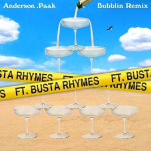 Anderson Paak, Busta Rhymes - Bubblin (Rmx)