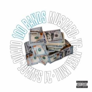 DJ Mustard, Quavo, 21 Savage, Meek Mill, YG - 100 Bands