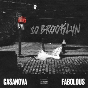Casanova, Fabolous - So Brooklyn