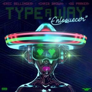 Eric Bellinger, Chris Brown, OG Parker - Type A Way (Spanish Rmx)