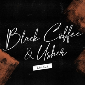 Black Coffee, Usher - Lalala