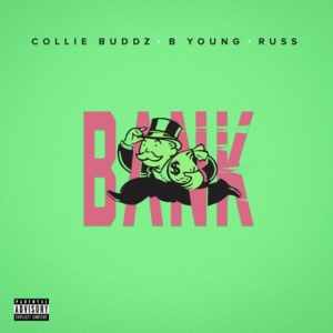 Collie Buddz, B Young, Russ - Bank