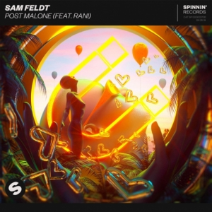 Sam Feldt, Rani  -  Post Malone