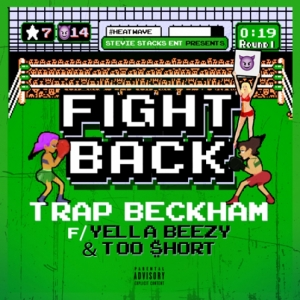 Trap Beckham, Yella Beezy, Too Short - Fight Back