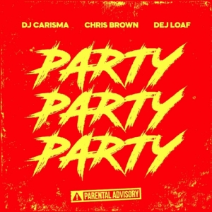 DJ Carisma, Chris Brown, Dej Loaf - Party Party Party