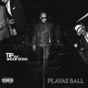 T.I, Snoop Dogg - Playas Ball