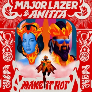 Major Lazer, Anitta - Make It Hot