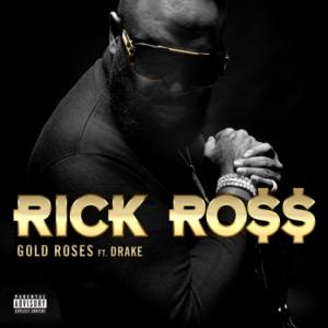 Rick Ross, Drake - Gold Roses