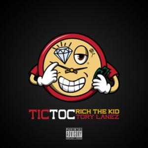 Rich The Kid, Tory Lanez - Tic Toc