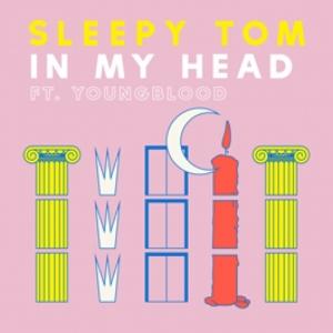 Sleepy Tom, Youngblood - In My Head