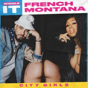 French Montana, City Girls - Wiggle It
