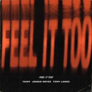Tainy, Jessie Reyez, Tory Lanez - Feel It Too