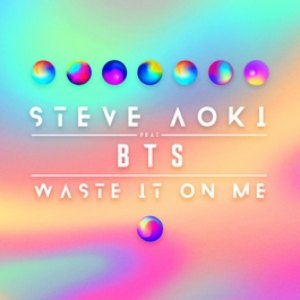 Steve Aoki, BTS - Waste It On Me